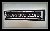 """CHOPS NOT DEAD!""  MINI BUMPER STICKER"